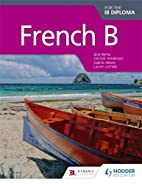 French B for the Ib Diploma by Jane Byrne