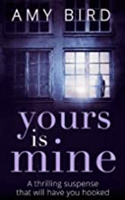Yours is Mine by Amy Bird