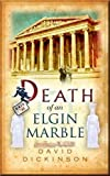 Dickinson, David: Death of an Elgin Marble