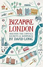 Bizarre London: Discover the Capital's…
