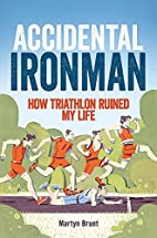Accidental Ironman by Martyn Brunt