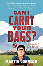 Can I Carry Your Bags? by Martin Johnson
