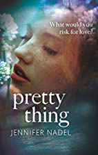 Pretty Thing by Jennifer Nadel