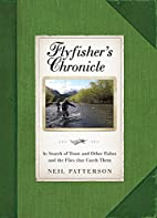 Flyfisher's Chronicle by Neil Patterson