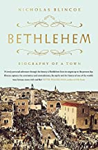 Bethlehem: Biography of A Town by Nicholas…