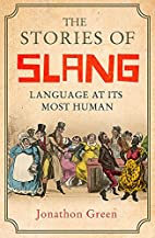 The Stories of Slang: Language at its most…