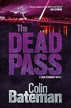 The Dead Pass by Colin Bateman