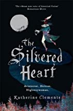 The Silvered Heart by Katherine Clements