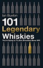 101 Legendary Whiskies You're Dying to Try…