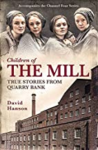 The Mill: The Children of Quarry Bank by…