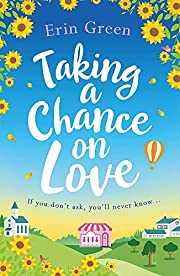 Taking a Chance on Love: Feel-good, romantic…