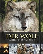 Der Wolf - Mythos und Wahrheit by Shaun…
