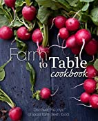 Farm to Table Cookbook by Parragon Books