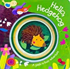 Hello, Hedgehog (Die-Cut Animal Board) by…