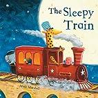 The Sleepy Train by Mark Marshall