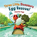 Three Little Dinosaurs Egg Rescue! by…