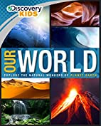 Our World (Discovery Kids) by Parragon Books