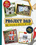 Project Dad: Make Every Day an Adventure…