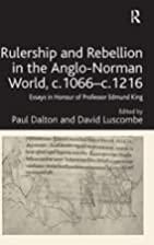 Rulership and Rebellion in the Anglo-Norman…