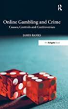Online Gambling and Crime: Causes, Controls…