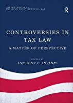 Controversies in Tax Law: A Matter of…