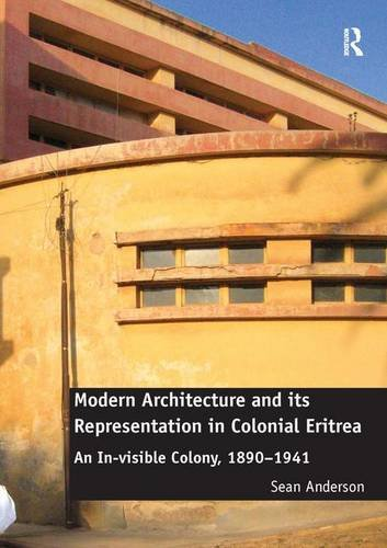 modern-architecture-and-its-representation-in-colonial-eritrea-an-in-visible-colony-1890-1941