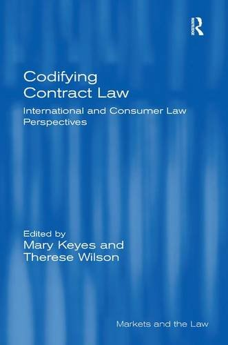 codifying-contract-law-international-and-consumer-law-perspectives-markets-and-the-law