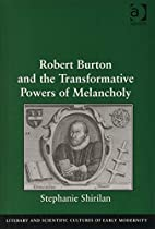 Robert Burton and the transformative powers…