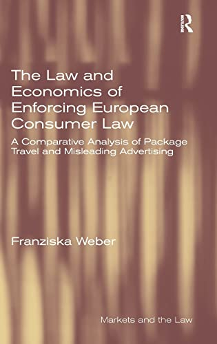the-law-and-economics-of-enforcing-european-consumer-law-a-comparative-analysis-of-package-travel-and-misleading-advertising-markets-and-the-law