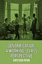 Gentrification: A Working-Class Perspective…