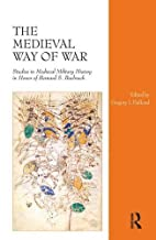 The Medieval Way of War: Studies in Medieval…