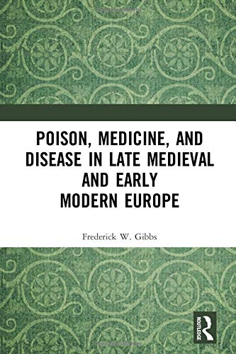 poison-medicine-and-disease-in-late-medieval-and-early-modern-europe-medicine-in-the-medieval-mediterranean