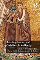 Dressing Judeans and Christians in Antiquity…