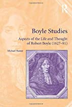Boyle studies : aspects of the life and…