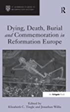 Dying, Death, Burial and Commemoration in…