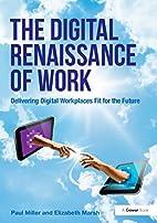 The Digital Renaissance of Work: Delivering…