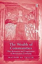 The wealth of communities : war, resources…