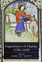 Experiences of Charity, 1250-1650 by Anne M.…
