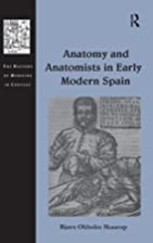Anatomy and anatomists in early modern Spain…