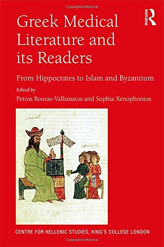 greek-medical-literature-and-its-readers-from-hippocrates-to-islam-and-byzantium-publications-of-the-centre-for-hellenic-studies-kings-college-london
