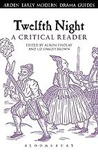Twelfth Night: A Critical Reader (Arden…