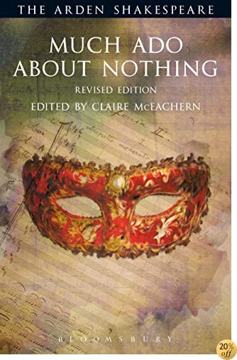 TMuch Ado About Nothing: Revised Edition (The Arden Shakespeare Third Series)