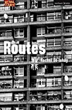 Routes (Modern Plays) by Rachel De-lahay
