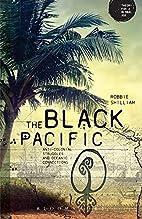 The Black Pacific: Anti-Colonial Struggles…