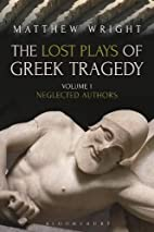 The Lost Plays of Greek Tragedy (Volume 1):…