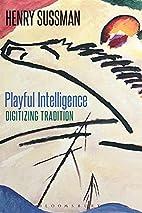 Playful Intelligence: Digitizing Tradition…