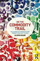 On the Commodity Trail: The Journey of a…