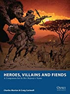 Heroes, Villains and Fiends: A Companion for…