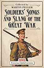 Soldiers' Songs and Slang of the Great…