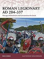 Roman Legionary, AD 284–337: The age of…